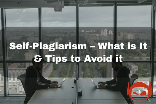 What Is Self-Plagiarism & How To Avoid It